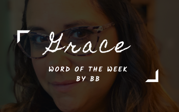 Word of the Week…Grace by BB